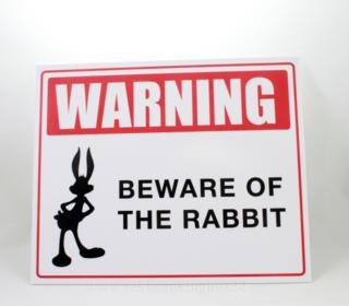 Hoiatussilt - Beware of the rabbit