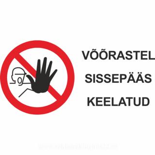 Hoiatussilt - Võõrastel sissepääs keelatud
